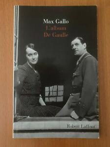 LIVRE  L'ALBUM  DE GAULLE   MAX GALLO Edité par ROBERT LAFFONT, 1998