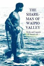 The Shark Man of Waipio Valley : Myths and Legends of Hawaii Vol. 1 by Jim...