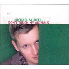 MICHAEL SCHIEFEL - Don't touch my animal - CD DIGIPACK 2006 SIGILLATO SEALED