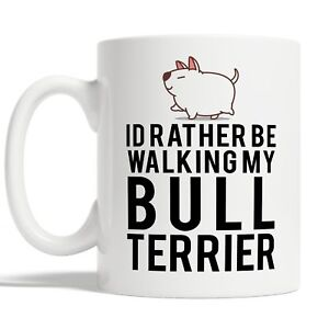 Id Rather Be Walking My Bull Terrier Mug Coffee Cup Gift Idea Dog Owners Funny