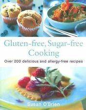 Gluten-free, Sugar-free Cooking: Over 200 Delicious and Easy Allergy-free Recipe