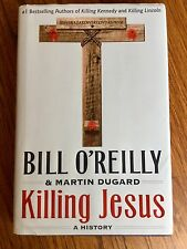 Killing Jesus ~ Bill O'Reilly & Martin Dugard ~ Hardcover ~ Like New