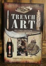 TRENCH ART: BRIEF HISTORY & GUIDE 1914-39 SECOND EDITION NICHOLAS J SAUDERS BOOK