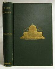 Antique 1882 IN THE LEVANT Middle Eastern TRAVEL The Holy Land WARNER Jerusalem