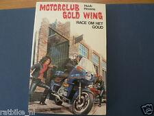 MOTORCLUB HONDA GOLD WING RACE OM HET GOUD MOTORCYCLE COVER BOY BOOK DUTCH