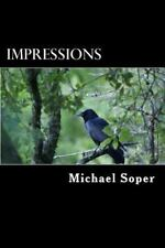 Impressions by Michael Soper (2014, Paperback)
