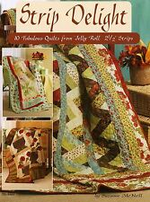 Strip Delight: 10 Fabulous Quilts from Jelly Roll 2 1/2 Inch Strips NEW BOOK