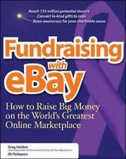 Fundraising on EBay : How to Raise Big Money on the World's Greatest Online...