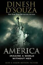 America: Imagine a World without Her by Dinesh DSouza