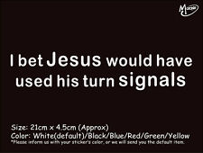 JESUS WOULD HAVE USE HIS TURN SIGNALS FUNNY CAR STICKERS DECALS GIFTS PRESENTS-