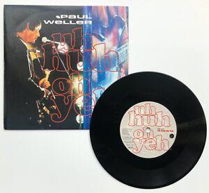 "PAUL WELLER 'Uh Huh Oh Yeh' ORIGINAL 7"" Single 1992 Go! Discs Ltd GOD 86 NM"
