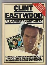 DAVID DOWNING & GARY HERMAN  =  CLINT EASTWOOD ALL-AMERICAN ANTI-HERO  =
