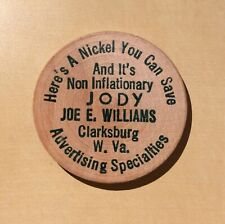 Jody Joe E. Williams Clarksburg W. Va. Advertising Specialties - Wooden Nickel