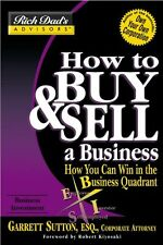How to Buy and Sell a Business: How You Can Win in the Business Quadrant (Rich D