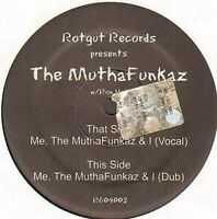 THE MUTHAFUNKAZ - Me, THE MUTHAFUNKAZ & I, Feat. Vocals Beyonce - Rotgut Records