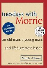 Tuesdays with Morrie: An Old Man, a Young Man and Life's Greatest Lesson (Paperb
