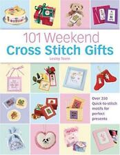 NEW - 101 Weekend Cross Stitch Gifts by Teare, Lesley