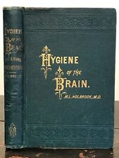 1879 - HYGIENE OF THE BRAIN AND NERVES AND THE CURE FOR NERVOUSNESS - Holbrook