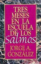Tres Meses en la Escuela de...: Los Salmos : Estudio Sobre el Libro de los...