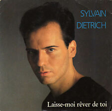 SYLVAIN DIETRICH LAISSE-MOI REVER DE TOI / TOUS EN EXIL FRENCH 45 SINGLE