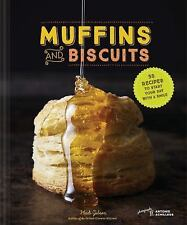 Muffins and Biscuits : 50 Recipes to Start Your Day with a Smile by Heidi...
