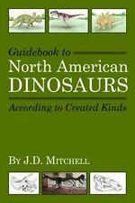 Guidebook to North American Dinosaurs According to Created Kinds (Paperback or S