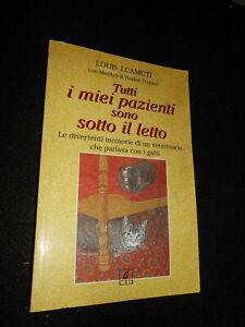 LIBRO : TUTTI I MIEI PAZIENTI SONO SOTTO IL LETTO - L.J. CAMUTI - GEO 2001 ****