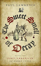 Sweet Smell of Decay, The: Being the First Chronicle of Harry Lytle (Chronicles