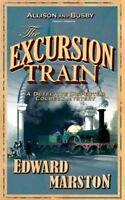 The Excursion Train (Railway) By Edward Marston