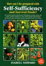 How Can I be Prepared with Self-sufficiency and Survival Foods? Isabell Shipard