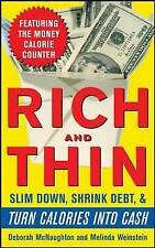 Rich and Thin: How to Slim Down, Shrink Debt, and Turn Calories Into Cash, Weins