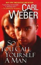 NEW - So You Call Yourself A Man (Church) by Weber, Carl