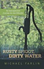 Rusty Spigot,  Dirty Water: An Introspective Journey for the Offender, Farlin, M