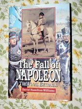 THE FALL OF NAPOLEON THE FINAL BETRAYAL BY DAVID HAMILTON-WILLIAMS HARDCOVER