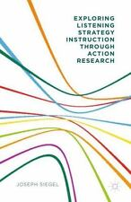 Exploring Listening Strategy Instruction Through Action Research: By Joseph S...