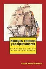 Hidalgos, Marinos y Conquistadores : Los Montes de el Caballito, Sus...