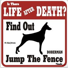Doberman Life After Death Funny Warning Dog Sign