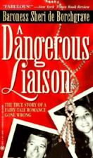 A Dangerous Liaison: One Woman's Journey into a World of Aristocracy, Depra