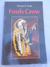 Fools Crow by Thomas Mails and Thomas E. Mails (1990, Paperback, Reprint)