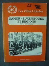 Livre - Les Villes Libérées - Provinces de Namur et Luxembourg et environs