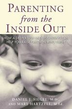 Parenting from the Inside Out : How a Deeper Self-Understanding Can Help You Rai