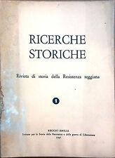 RICERCHE STORICHE. RIVISTA DI STORIA DELLA RESISTENZA REGGIANA N.1