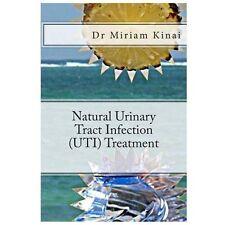 Natural Urinary Tract Infection (UTI) Treatment by Miriam Kinai (2013,...