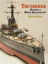 NEW Thunderer: Building a Model Dreadnought by William Mowll