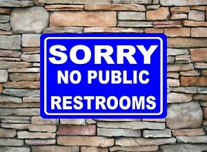 Sorry No Public Restrooms Hotels Restaurants Reserved Novelty Aluminum Sign