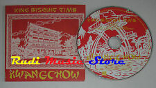 CD Singolo KING BISCUIT TIME Kwangchow 2006 NO STYLE RECORDS (S2) mc dvd