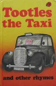 Tootles The Taxi , And Other Rhymes :-James Hodgson,Lynne Bradbury