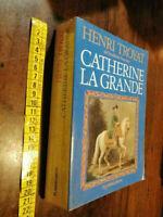 LIBRO- Catherine La Grande ,Troyat, Henri ,Paris Flammarion, 1977
