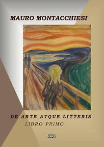 De arte atque litteris libro primo 1Montacchiesi maurosimpleletteratura arte