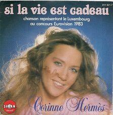 """45 TOURS / 7""""--CORINNE HERMES--SI LA VIE EST UN CADEAU / POUR UN JOUR DE TOI"""